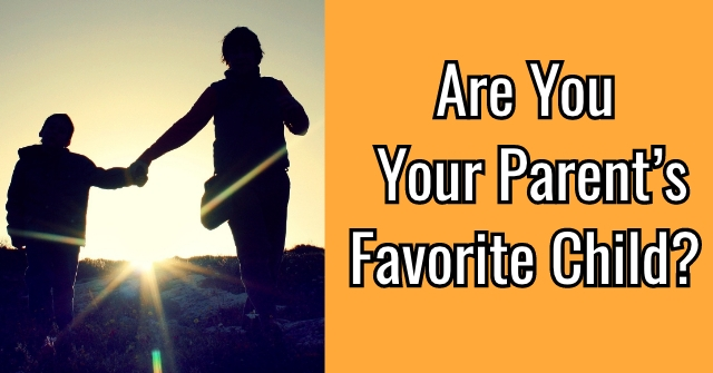 Are You Your Parent's Favorite Child?