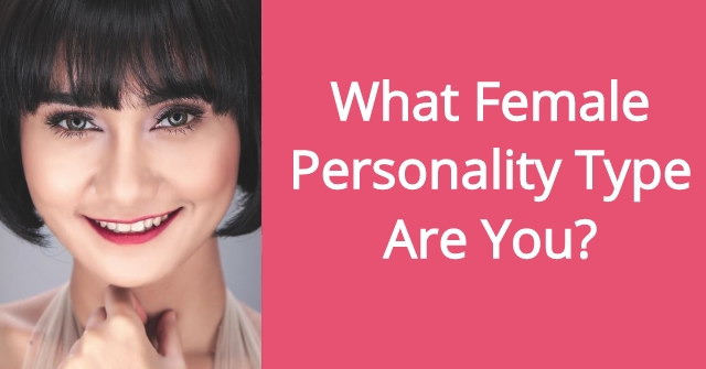What Female Personality Type Are You?