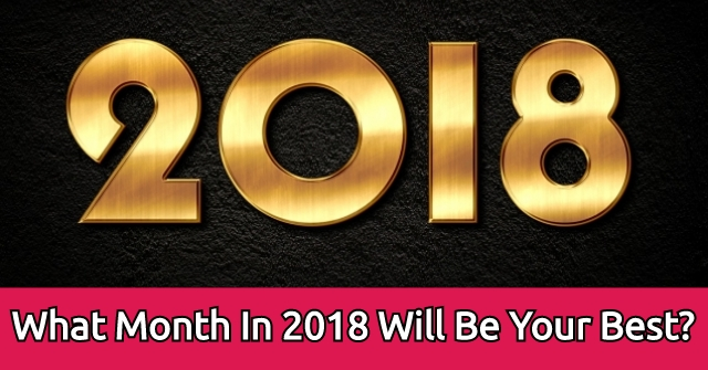 What Month In 2018 Will Be Your Best?