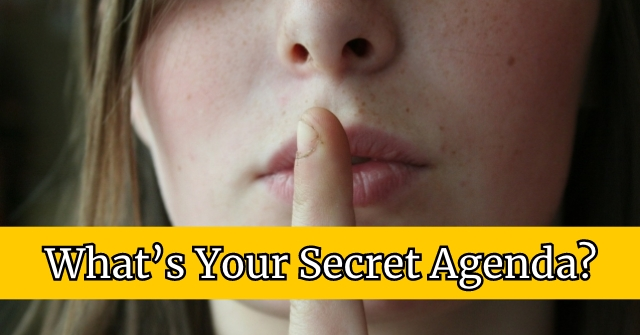 What's Your Secret Agenda?