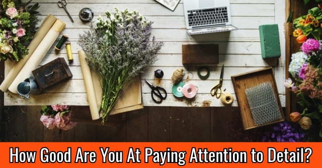 How Good Are You At Paying Attention to Detail?