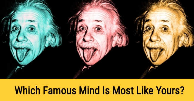 Which Famous Mind Is Most Like Yours?