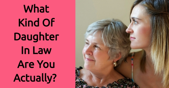 What Kind Of Daughter In Law Are You Actually?
