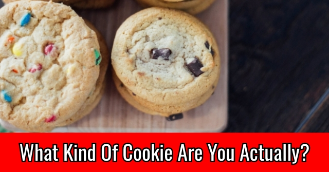 What Kind Of Cookie Are You Actually?