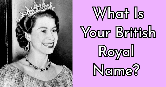 How Royal Are You? | QuizLady