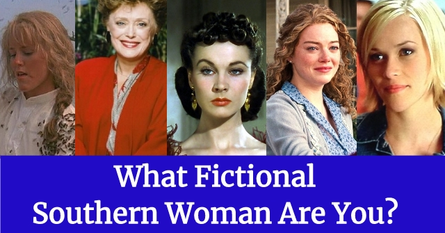 What Fictional Southern Woman Are You?