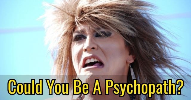 Could You Be A Psychopath?