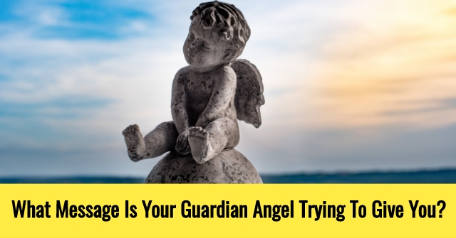 What Message Is Your Guardian Angel Trying To Give You?