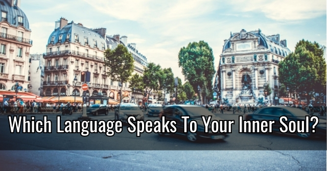 Which Language Speaks To Your Inner Soul?