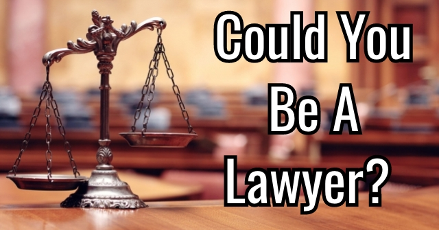 Could You Be A Lawyer?