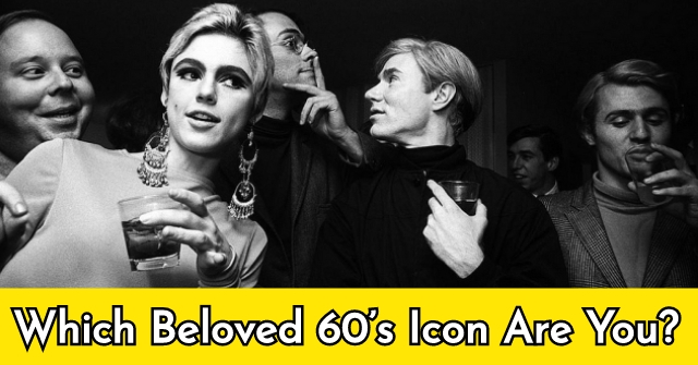 Which Beloved 60's Icon Are You?