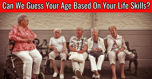 Can We Guess Your Age Based On Your Life Skills?