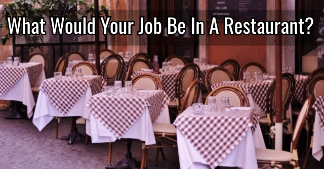 What Would Your Job Be In A Restaurant?