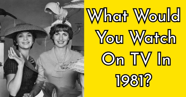 What Would You Watch On TV In 1981?