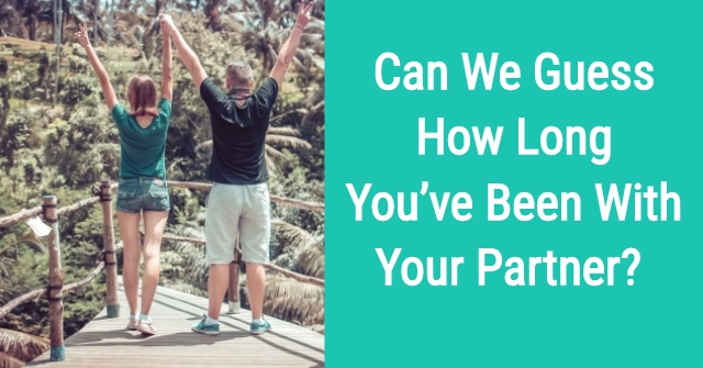 Can We Guess How Long You've Been With Your Partner?