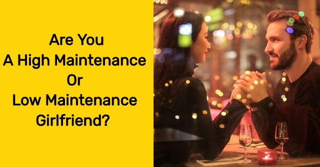 Are You A High Maintenance Or Low Maintenance Girlfriend?