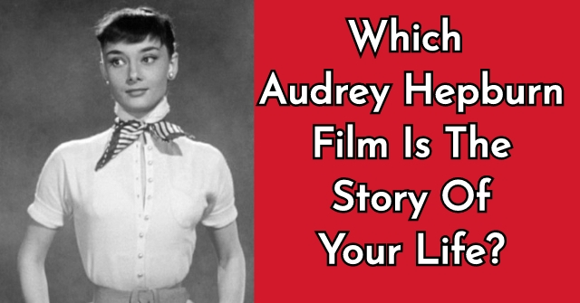 Which Audrey Hepburn Film Is The Story Of Your Life?