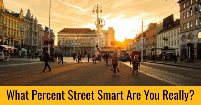 What Percent Street Smart Are You Really?