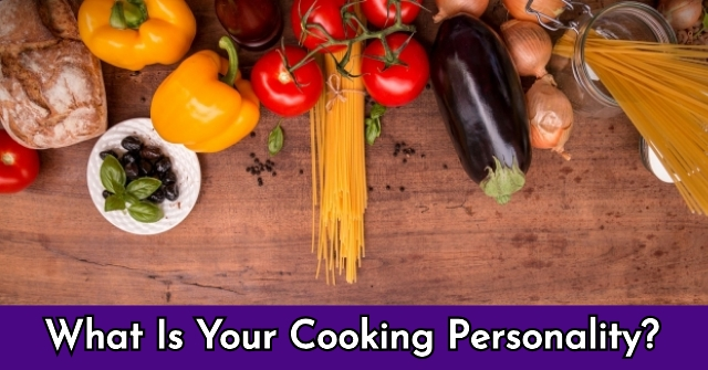 What Is Your Cooking Personality?