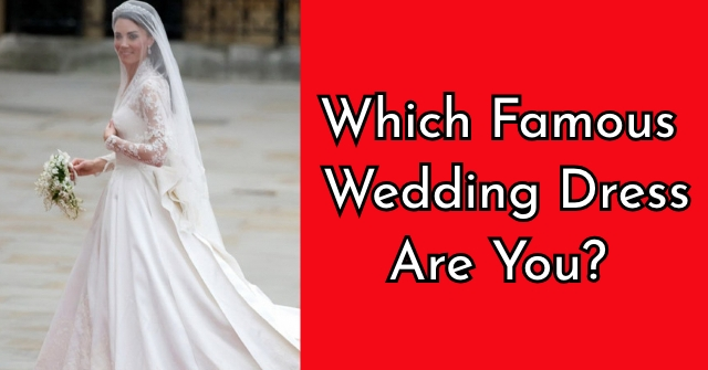 Which Famous Wedding Dress Are You?