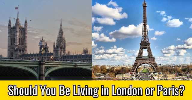 Should You Be Living in London or Paris?