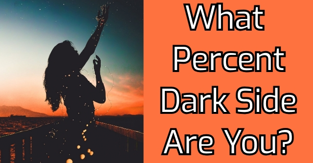 What Percent Dark Side Are You?