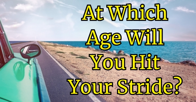 At Which Age Will You Hit Your Stride?