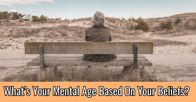 What's Your Mental Age Based On Your Beliefs?