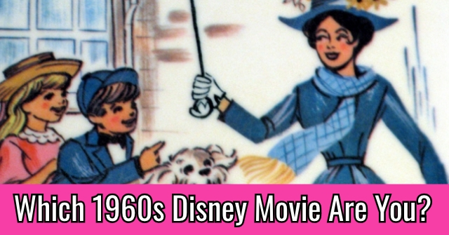 Which 1960s Disney Movie Are You?