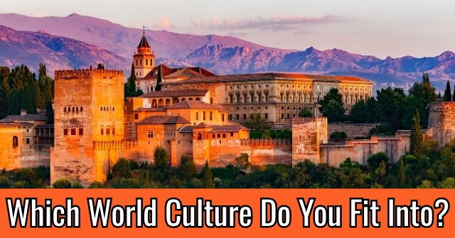 Which World Culture Do You Fit Into?