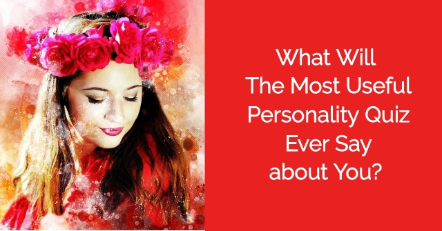 What Will The Most Useful Personality Quiz Ever Say about You?