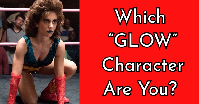 "Which ""GLOW"" Character Are You?"