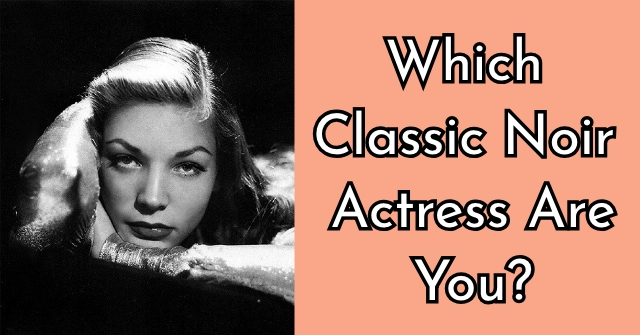 Which Classic Noir Actress Are You?