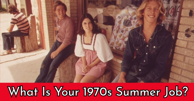 What Is Your 1970s Summer Job?