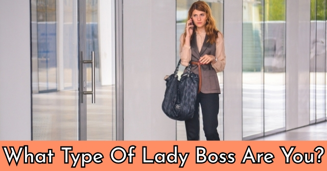 What Type Of Lady Boss Are You?