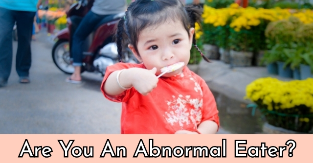 Are You An Abnormal Eater?