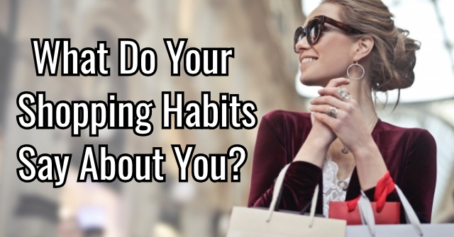 What Do Your Shopping Habits Say About You?