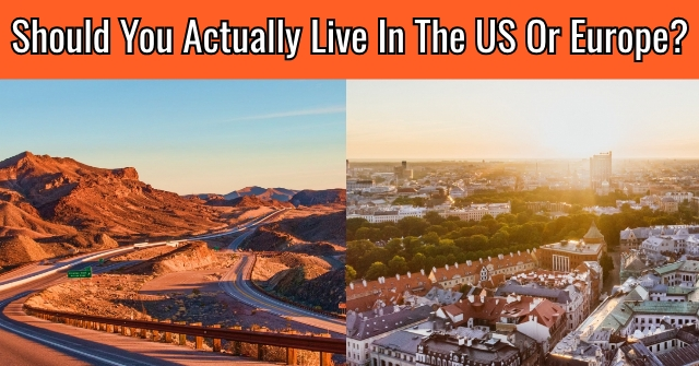 Should You Actually Live In The US or Europe?