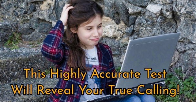 This Highly Accurate Test Will Reveal Your True Calling!