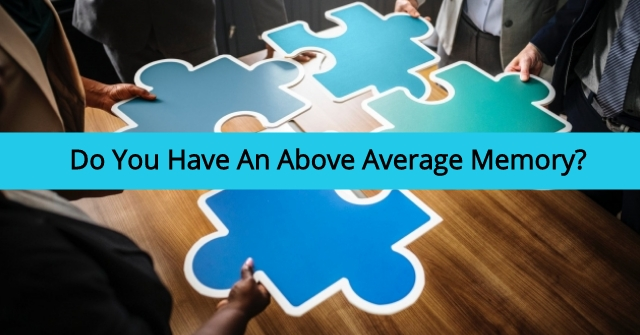 Do You Have An Above Average Memory?