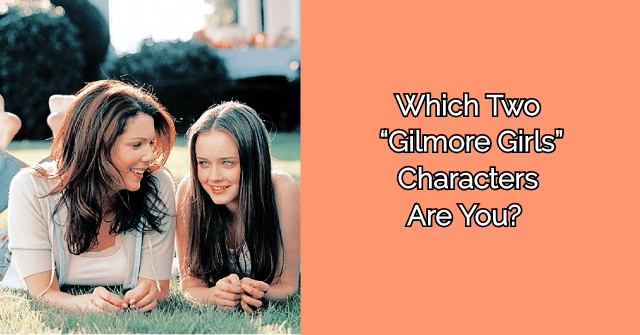 "Which Two ""Gilmore Girls"" Characters Are You?"