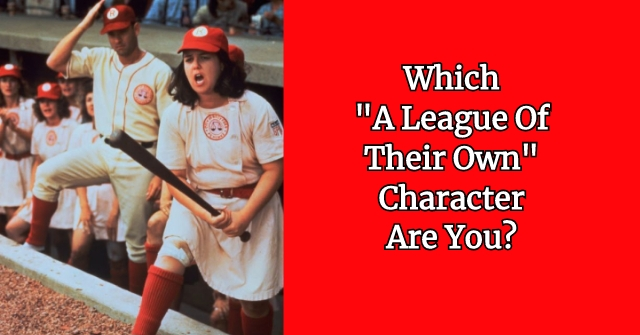 "Which ""A League Of Their Own"" Character Are You?"