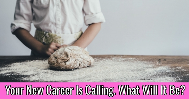 Your New Career Is Calling. What Will It Be?