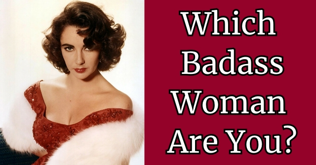 Which Badass Woman Are You?
