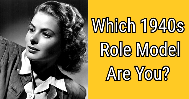 Which 1940s Role Model Are You?