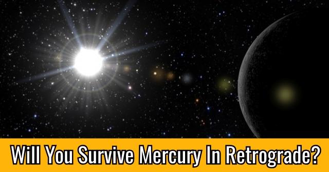 Will You Survive Mercury In Retrograde?