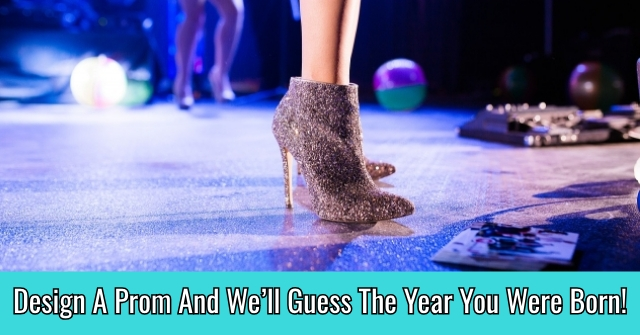 Design A Prom And We'll Guess The Year You Were Born!