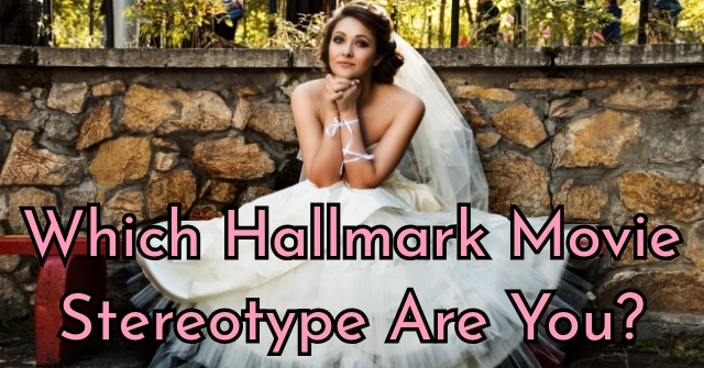 Which Hallmark Movie Stereotype Are You?