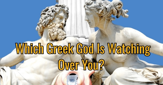 Which Greek God Is Watching Over You?
