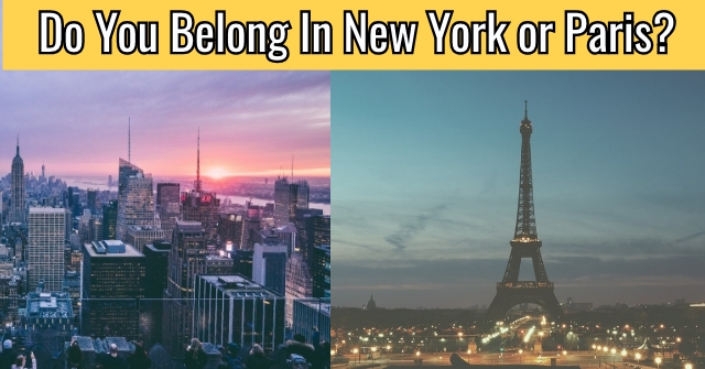 Do You Belong In New York or Paris?